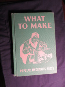 Vintage 1944 What To Make POPULAR MECHANICS PRESS hardcover