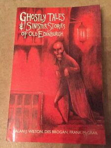 Ghostly Tales € Sinister Stories of Old Edinburgh