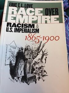 History - Race over empire- racism & u.s. Imperialism