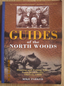 GUIDES OF THE NORTH WOODS by Mike Parker 2004