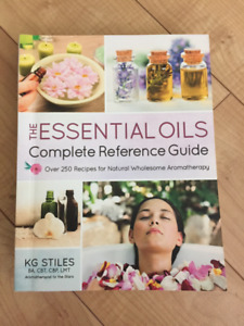 The Essential Oils Complete Reference Guide, KG Stiles
