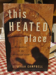 This Heated Place: Encounters in the Promised Land Paperback