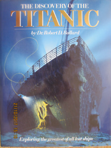 THE DISCOVERY OF THE TITANIC by Dr. Robert D. Ballard 1987