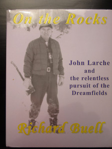 On the Rocks John Larche and the relentless pursuit of the dream
