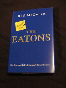 The Eatons: The Rise & Fall of Canada's Royal Family Rod McQueen
