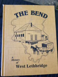 The Bend - A history of West lethbridge