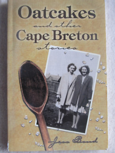 OATCAKES AND OTHER CAPE BRETON STORIES BY Jesse Bond (Signed)