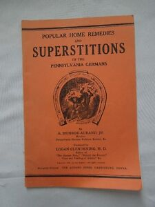 1941 Popular Home Remedies & Superstitions.