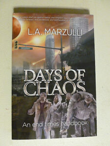Days of Chaos By LA Marzulli - Chaotic Things In World Reality