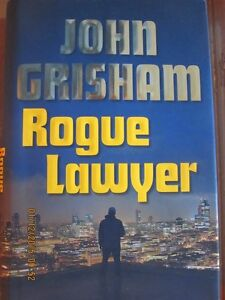 ROGUE LAWYER BY JOHN GRISHAM 1ST EDITION 2015