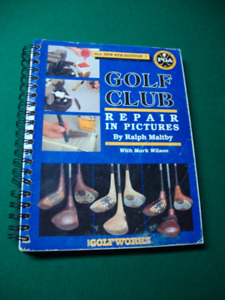 Golf Club Repair in Pictures by Ralph Maltby
