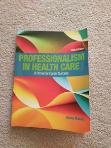 Professionalism in Health Care, Makely, 2017 textbook