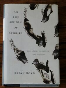 """""""On the Origin of Stories"""" - By Brian Boyd"""