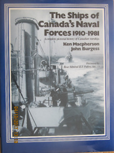 THE SHIPS OF CANADA'S NAVAL FORCES 1910 – 1981