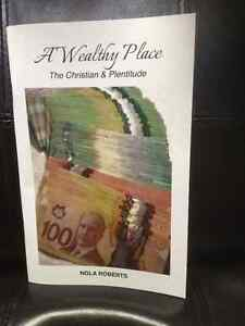 """A Wealthy Place ( The Christian & Plentitude)"""