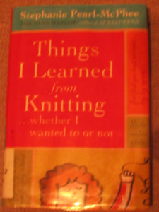 Things I learned from Knitting... wheter I wanted to or not