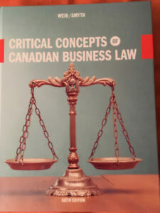 Critical Concepts of Canadian Business Law 6th Edition, ALW381