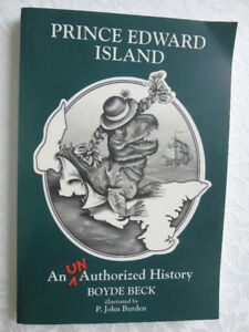 PRINCE EDWARD ISLAND AN UN AUTHORIZED HISTORY