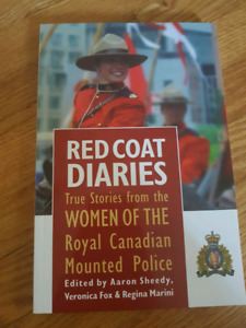 Red Coat Diaries; True Stories from the Women of the Royal Canad