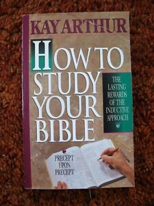 HOW TO STUDY THE BIBLE, book, by Kay Arthur
