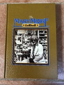 The Mary Moore Cookbook. Ist Edition 1978 Printing