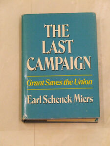 1972 book: The Last Campaign, Grant Saves the Union