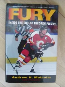 Fury-Inside The Life Of THEOREN FLEURY By A.H.Malcolm Hardcover.