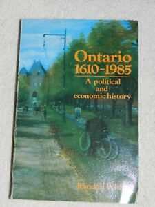 Ontario 1610-1985 A Political and Economic History / Ontario
