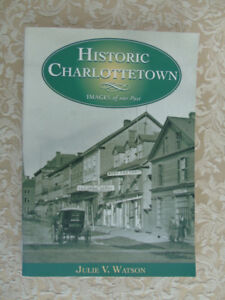 HISTORIC CHARLOTTETOWN, IMAGES OF OUR PAST