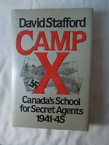 CAMP X-Canada's School for Secret Agents 1941-1945