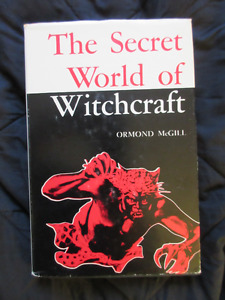 The Secret World of Witchcraft by Ormond McGill (used)