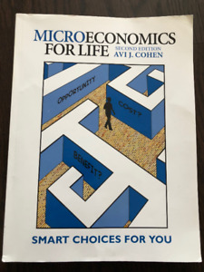 Microeconomics For Life: Smart Choices For You Edition: 2ND
