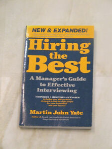 Hiring the Best -- A Manager's Guide to Effective Interviewing