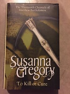 SUSANNA GREGORY - TO KILL OR CURE