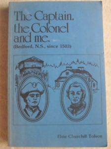 THE CAPTAIN, THE COLONEL AND ME by Elsie Churchill Tolson 1979