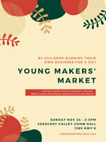 Young Makers' Market at Crescent Valley Community Hall!!!