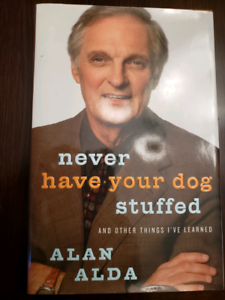 Book Never have your dog stuffed-Alan Alda