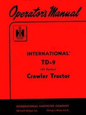 International Harvester Td-9 Series 91 Crawler Tractor Operators Manual Td9 Ih