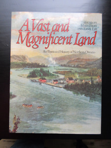 A Vast and Magnificent Land An Illustrated History of Northern O