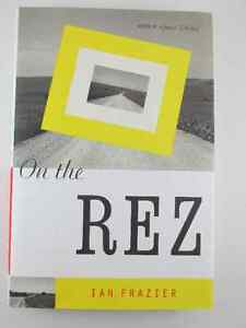On The Rez Book by Ian Frazier Hardcover Authur of Great Plains