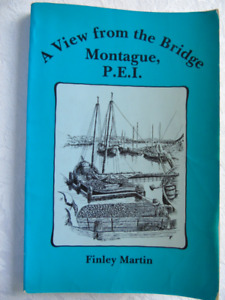 A View from the Bridge Montague ,P.E.I. by Finley Martin 1984