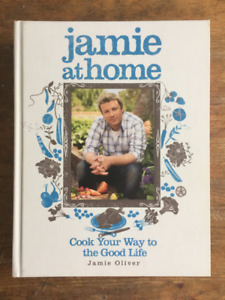 Jamie at home - cook your way to the Good life - Jamie Oliver