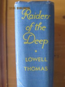 RAIDERS OF THE DEEP BY Lowell Thomas - 1928