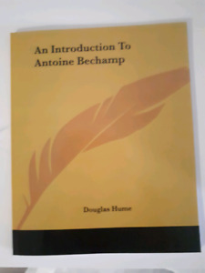An Introduction to Antoine Bechamp by Douglas Hume