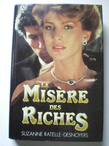 La Misere des Riches ROMAN FRANCAIS Suzanne Ratelle Desnoyers