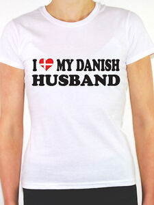 I-LOVE-MY-DANISH-HUSBAND-Denmark-Europe-Novelty-Themed-Womens-T-Shirt
