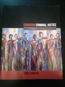 Canadian Criminal Justice - sixth addition - Griffiths