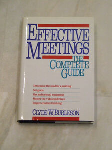 Effective Meetings -- The Complete Guide