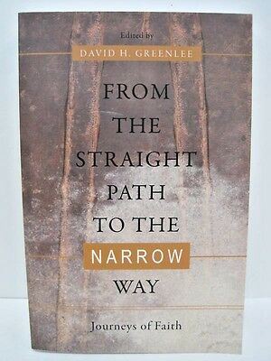 From The Straight Path To The Narrow Way  Edited By David H  Greenlee