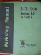 BMC 1-11/2 TON SERIES LD VEHICLES WORKSHOP SERVICE MANUAL c1967 Dianella Stirling Area Preview